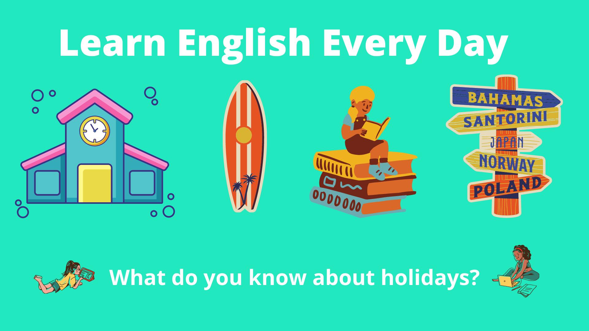 العطلة holiday بالانجليزي